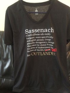 Hey, I found this really awesome Etsy listing at https://www.etsy.com/listing/198271757/outlander-sassenach-definition-revised-t