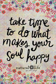 Quotes about happiness : what makes your soul :) po Happy Thoughts, Positive Thoughts, Positive Vibes, Positive Quotes, Positive Attitude, Words Quotes, Me Quotes, Motivational Quotes, Inspirational Quotes