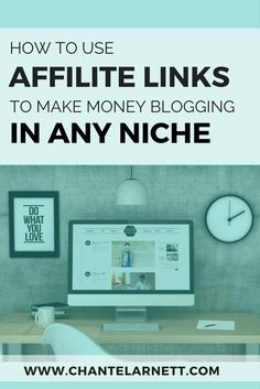 How to Make Money with Affiliate Links in Any Blog Niche