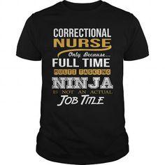CORRECTIONAL NURSE - NINJA GOLD #teeshirt #fashion. WANT THIS  => https://www.sunfrog.com/LifeStyle/CORRECTIONAL-NURSE--NINJA-GOLD-Black-Guys.html?id=60505