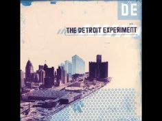 The Detroit Experiment [full album][HQ]  Birthday Weekend Playlist...