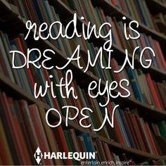 """READING IS dreaming WITH EYES open."" - yep, soooo totally true! <3"