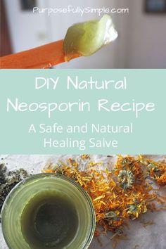DIY Natural Neosporin: A Safe and Natural Healing Salve