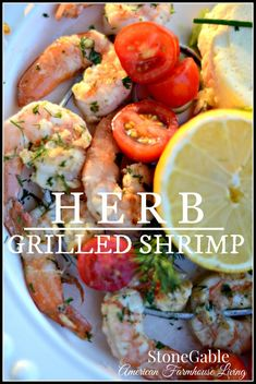 Herb Grilled Shrimp...a quick, light, herb infused grilled shrimp that can be eaten hot or cold. It is delicious either way.