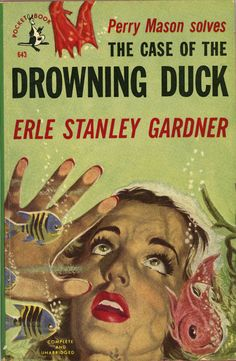 The Case of the Drowning Duck - Erle Stanley Gardner. Cover art by Frank McCarthy