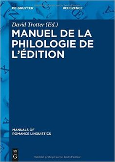 Manuel de la philologie de l'édition / édité par David Trotter - Berlin ; Boston : De Gruyter, cop. 2015