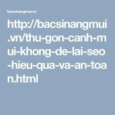 http://bacsinangmui.vn/thu-gon-canh-mui-khong-de-lai-seo-hieu-qua-va-an-toan.html
