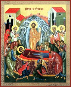 The Dormition of our Most Holy Lady the Mother of God and Ever-Virgin Mary - Orthodox Church in America