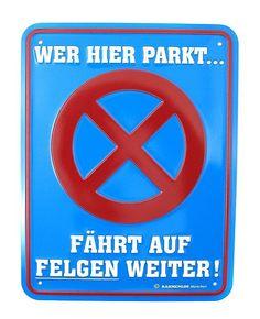 Funschild Wer hier parkt ... Fährt auf Felgen weiter!  #Schilder #Sprüche