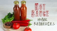 5 Hot Sauce Home Remedies