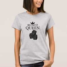 Bunco Queen VZS2 T-Shirt - click to get yours right now!