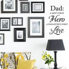 """Father's Day - Need a wonderful gift for that special dad in your life? """"Dad: A Son's First Hero A Daughter's First Love"""" is a wonderful design that can adorn an office or a cluster of family pictures."""