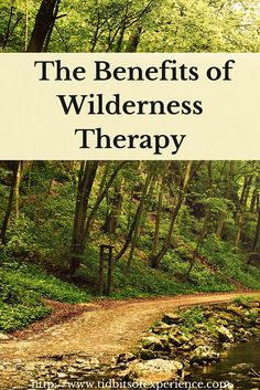 The Benefits of Wilderness Therapy -http://www.tidbitsofexperience.com/wp-content/uploads/2015/11/The-Benefits-of-Wilderness-Therapy-640x960.jpg http://www.tidbitsofexperience.com/the-benefits-of-wilderness-therapy/