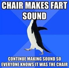 Chair makes fart sound...