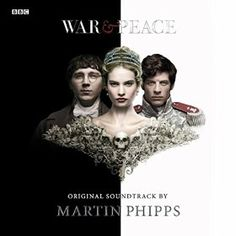WAR AND PEACE - Original Soundtrack | Featuring Original Music By Martin Phipps