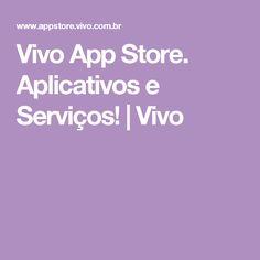 Vivo App Store. Aplicativos e Serviços! | Vivo