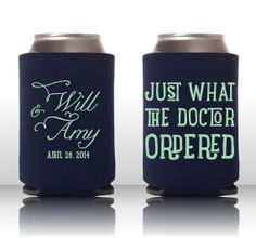 DraftHouse Custom Coozies - Just What The Doctor Ordered - Personalized Wedding Koozie - Custom Can Cooler Favor