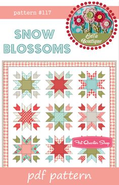Snow Blossoms Downloadable PDF Quilt Pattern Lella Boutique by Vanessa Goertzen - Fat Quarter Shop