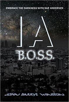 Tome Tender: I A: B.O.S.S. by John Darryl Winston (I.A. #2)
