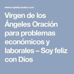 Virgen de los Ángeles Oración para problemas económicos y laborales – Soy feliz con Dios