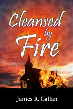 Cleansed by Fire (Father Frank Mysteries) by James R. Callan. $3.58. Author: James R. Callan. Publisher: Pennant Publishing; 1 edition (February 29, 2012). 239 pages