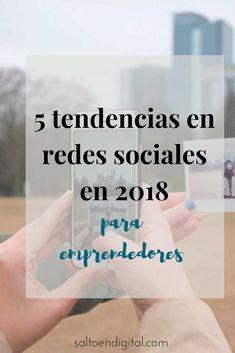 Las 5 tendencias en social media para emprendedores que puedes aplicar desde ya tu estrategia de #redessociales