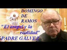 """""""El oropel y la realidad"""" - P. Galvez. Domingo De Ramos."""