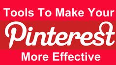 Tools To Make up Your Pinterest Account More Effective