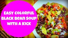 Easy Colorful Black Bean Soup with a Kick! | By: What Chelsea Eats