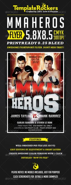 MMA Heros   Fightsport Flyer #GraphicRiver Item Informations Promote your next fight sport event with this vibrant, powerful flyer. Edit, your text with easy smart layers, place your own fighters, and impress your customers. Features : 5.8×8.5   1775×2525 PX   0.25 BLEEDS (300 DPI) Printready Well organised PSD File Smart Replacement Layers for Image replacement Well organised PSD Docs (colored & logical named folders) Full editable type layers Very well documented ...