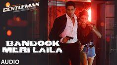 Bandook Meri Laila Full Audio | A Gentleman - SSR | Sidharth |Jacqueline...