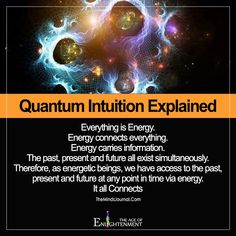 Everything is Energy. Energy connects everything. Energy carries information. The past, present & future all exist simultaneously. Therefore, as energetic beings, we have access to the past present &f future at any point in time via energy. Reiki, Einstein, Quantum Consciousness, Collective Consciousness, Higher Consciousness, Cool Science Facts, Life Science, Astronomy Facts, Quantum Entanglement