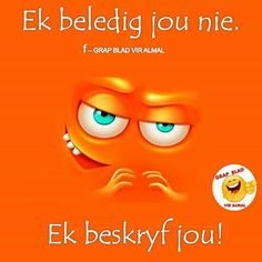 Qoutes, Funny Quotes, Life Quotes, Afrikaanse Quotes, Funny Comebacks, Know Who You Are, Text Messages, Laughter, Poems