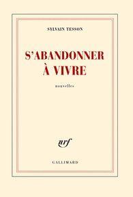 S'abonner à vivre de Sylvain tesson Fev 2014 - Gallimard  Devant les coups du sort il n'y a pas trente choix possibles. Soit on lutte, on se démène et l'on fait comme la guêpe dans un verre de vin. ...