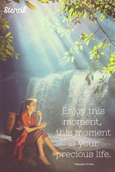 Enjoy this moment,  this moment is your precious life. - Debasish Mridha quote