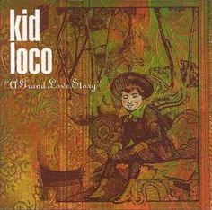 Kid Loco - A Grand Love Story Vinyl 2LP November 4 2016 Pre-order