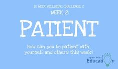 All you need is a little patience. Can You Be, Patience, Improve Yourself, Challenges, Mindfulness, Consciousness