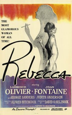 Rebecca, Hitchcock, 1941 this is the movie poster-- the book by Daphne du Maurier is so much better.