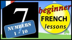 In this beginner French lesson you will learn the French words for the numbers from one to ten. In the lesson, each of the 10 words, phrases or sentences is . French For Beginners, French Words, French Lessons, Sentences, Numbers, Learning, Children, Frases, Young Children