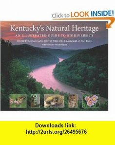 Kentuckys Natural Heritage An Illustrated Guide to Biodiversity (9780813125756) Greg Abernathy, Deborah White, Ellis L. Laudermilk, Marc Evans, Wendell Berry , ISBN-10: 0813125758  , ISBN-13: 978-0813125756 ,  , tutorials , pdf , ebook , torrent , downloads , rapidshare , filesonic , hotfile , megaupload , fileserve