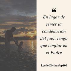 En lugar de temer la condenación, tengo que confiar en el Padre #lectiodivina #op800 http://www.op.org/es/lectio/2016-06-30