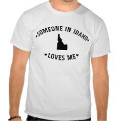 Someone in Idaho Loves Me T-shirts  | American Apparel tshirt Gift for Him #giftforhim #idaho #tshirt