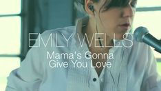 Emily Wells - Mama's Gonna Give You Love