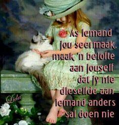 As iemand jou seermaak... #Afrikaans