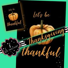 #Let's be #Thankful #dinner #thanksgiving #invitation #card #poster #typography #wall #digital #print #pumpkin #orange #black #words #hand #painted
