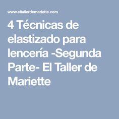 4 Técnicas de elastizado para lencería -Segunda Parte- El Taller de Mariette Dolce E Gabbana, Projects To Try, Videos, Victoria, Women's Fashion, Couture, Sewing, Bikinis, Tops
