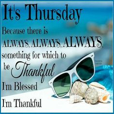 Its Thursday Theres Always Something To Be Thankful For good morning thursday thursday quotes good morning quotes happy thursday thursday quote good morning thursday happy thursday quote summer thursday quotes Funny Thursday Quotes, Thursday Images, Thursday Humor, Thursday Motivation, Monday Quotes, Its Friday Quotes, Funny Quotes, Daily Quotes, Humor Quotes