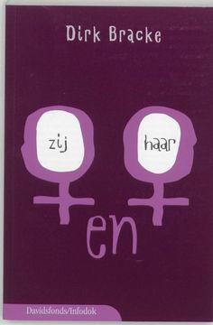 """Dit is de cover van het boek """"ZIJ en HAAR"""". De schrijver is Dirk Bracke. En het boek is uitgegeven door uitgeverij Davidsfonds NV"""