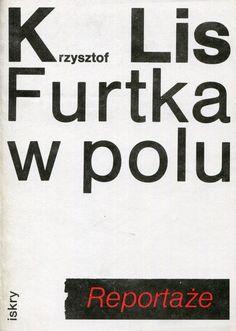 """""""Furtka w polu"""" Krzysztof Lis Cover by Wojciech Freudenreich Published by Wydawnictwo Iskry 1985"""