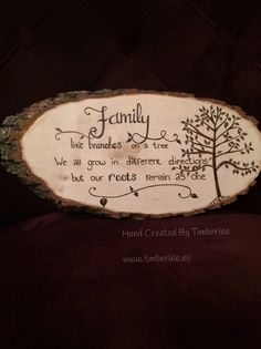 Family Roots quote wood burned onto a tree slice. Hand created items by Timberlee.